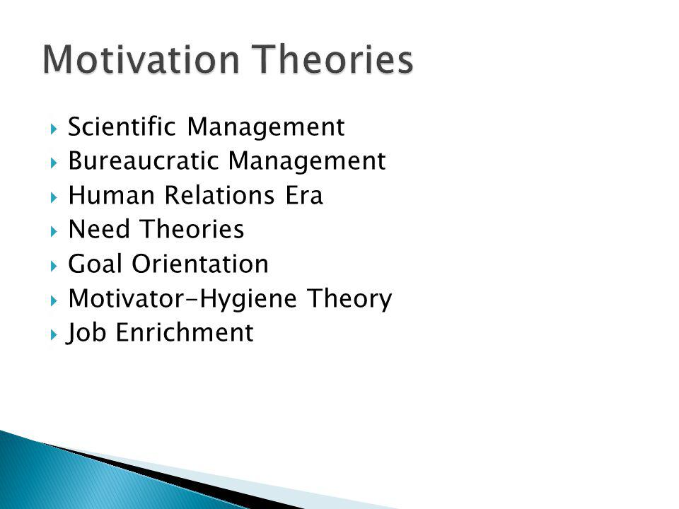 Motivation Theories Scientific Management Bureaucratic Management
