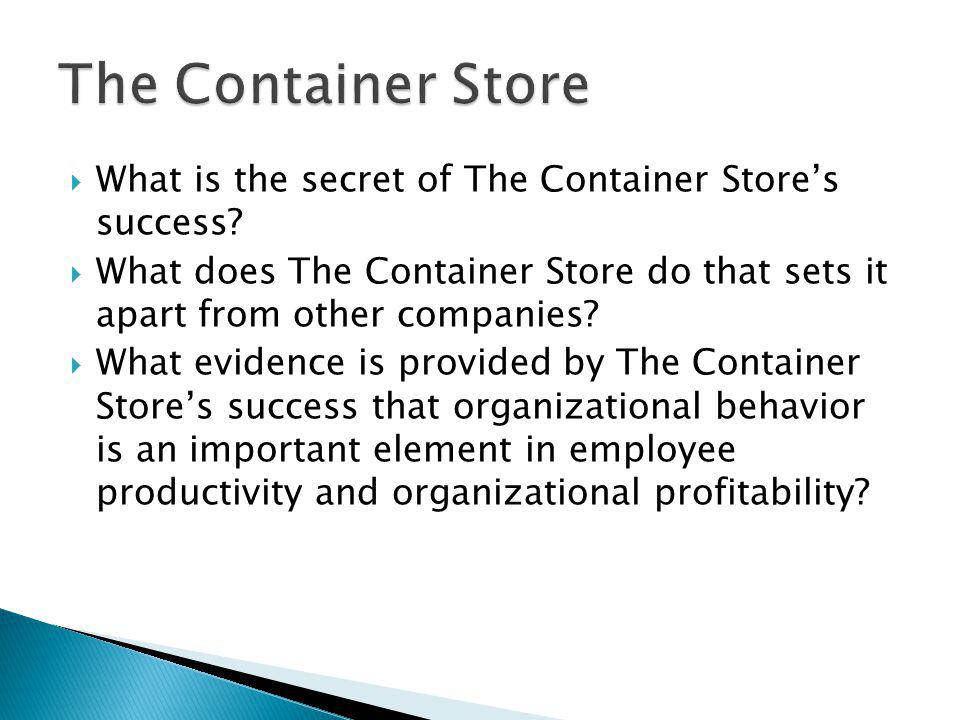 The Container Store What is the secret of The Container Store's success What does The Container Store do that sets it apart from other companies