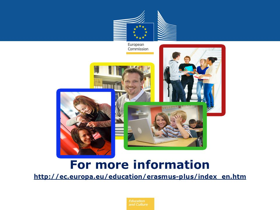 Change link! For more information http://ec.europa.eu/education/erasmus-plus/index_en.htm