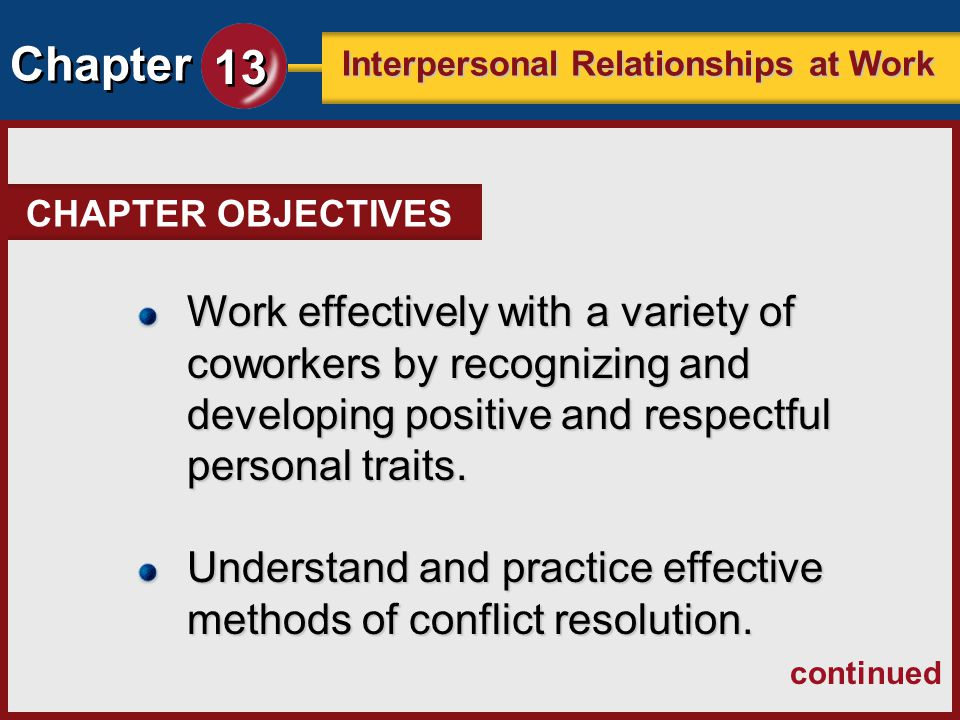 interpersonal relationships in the work place In today's world, there is a need for work to be done as quickly as possible and for this purpose, working professionals need to have good relations between each other.