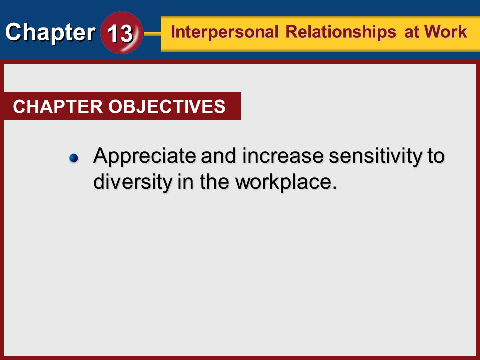 Appreciate and increase sensitivity to diversity in the workplace.