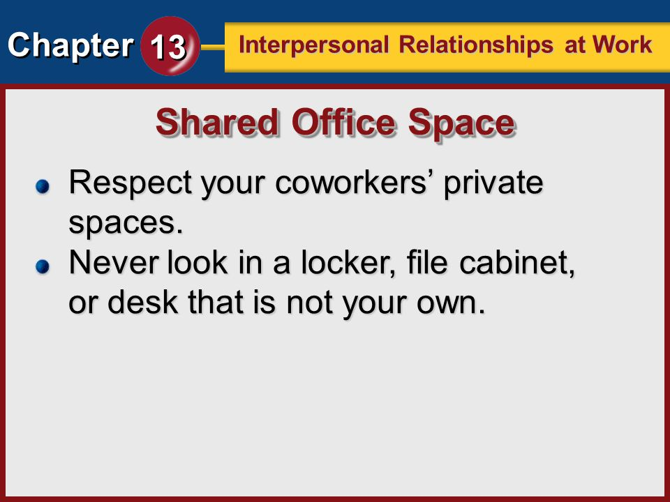 Shared Office Space Respect your coworkers' private spaces.