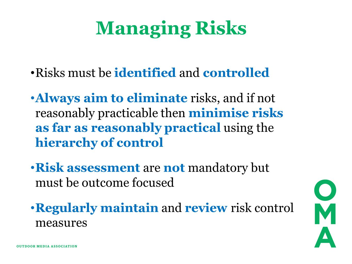 Managing Risks Risks must be identified and controlled