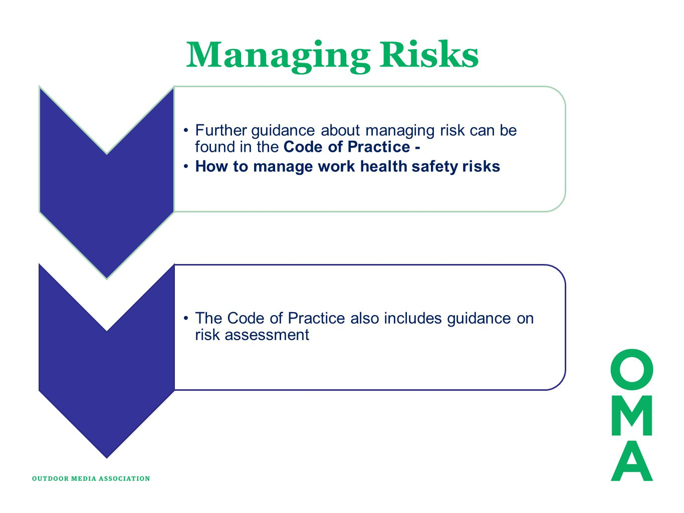Managing Risks Further guidance about managing risk can be found in the Code of Practice - How to manage work health safety risks.