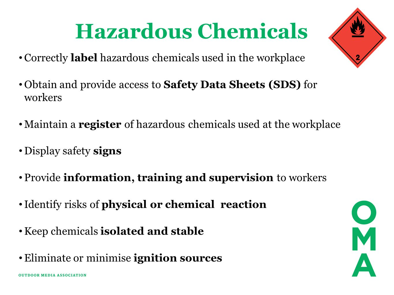 Hazardous Chemicals Correctly label hazardous chemicals used in the workplace. Obtain and provide access to Safety Data Sheets (SDS) for workers.