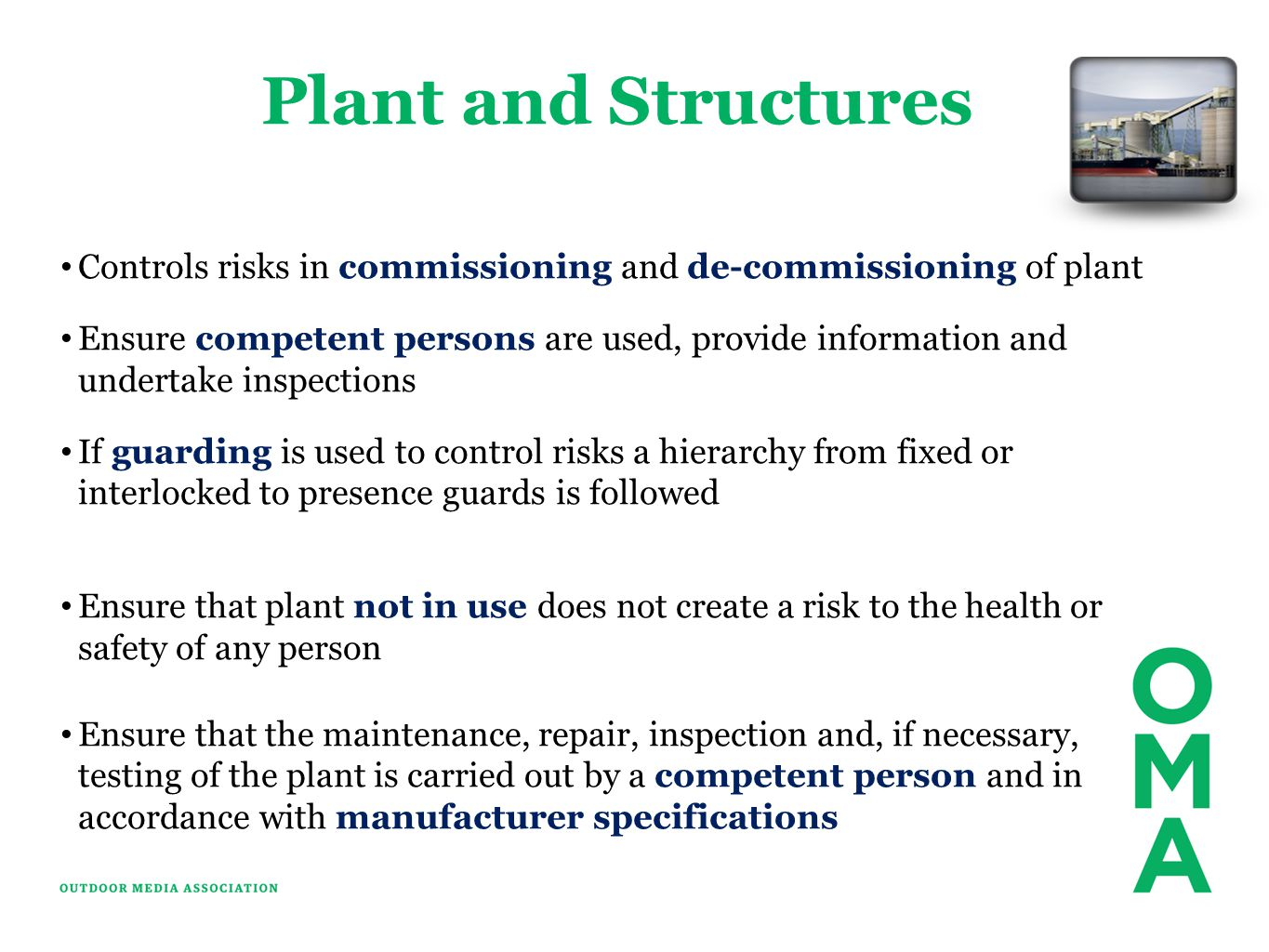 Plant and Structures Controls risks in commissioning and de-commissioning of plant.