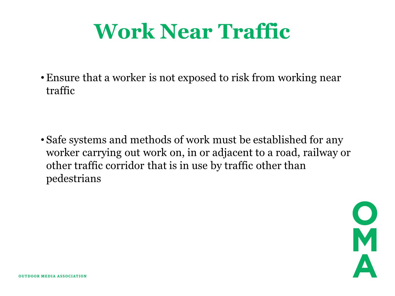 Work Near Traffic Ensure that a worker is not exposed to risk from working near traffic.