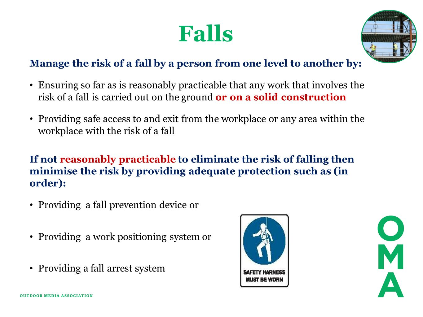 Falls Manage the risk of a fall by a person from one level to another by: