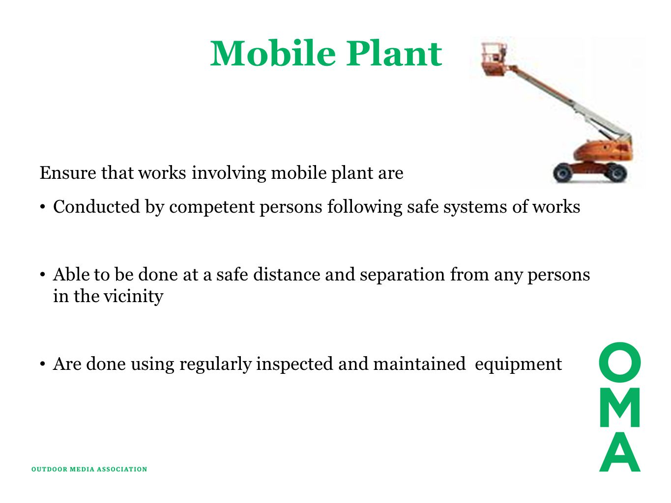 Mobile Plant Ensure that works involving mobile plant are