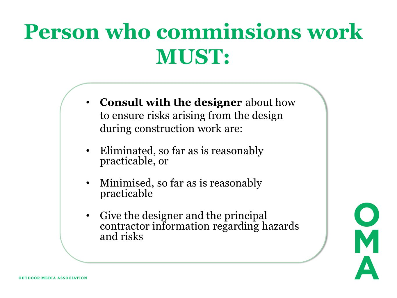Person who comminsions work MUST: