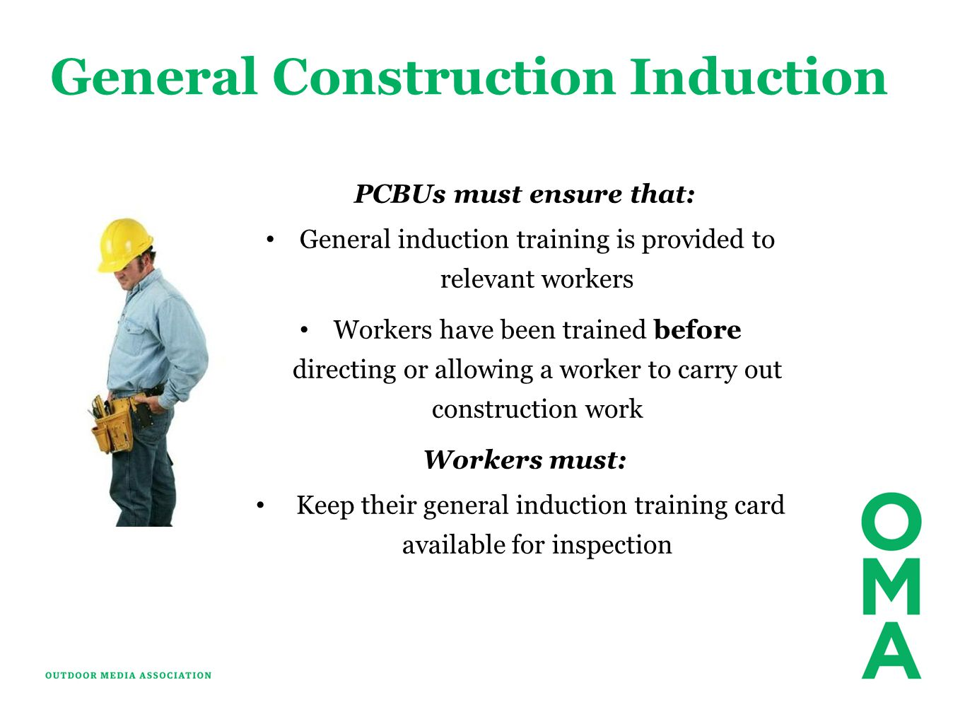 General Construction Induction PCBUs must ensure that: