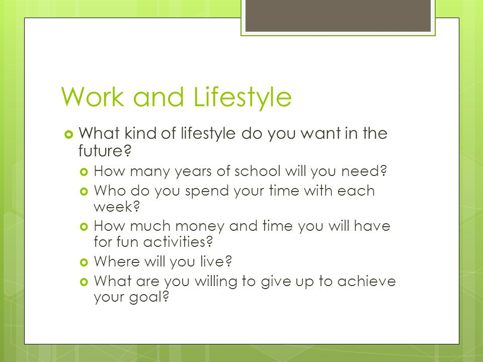Work and Lifestyle What kind of lifestyle do you want in the future