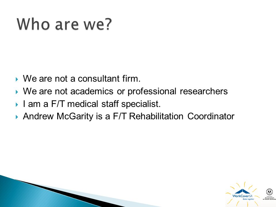 Who are we We are not a consultant firm.