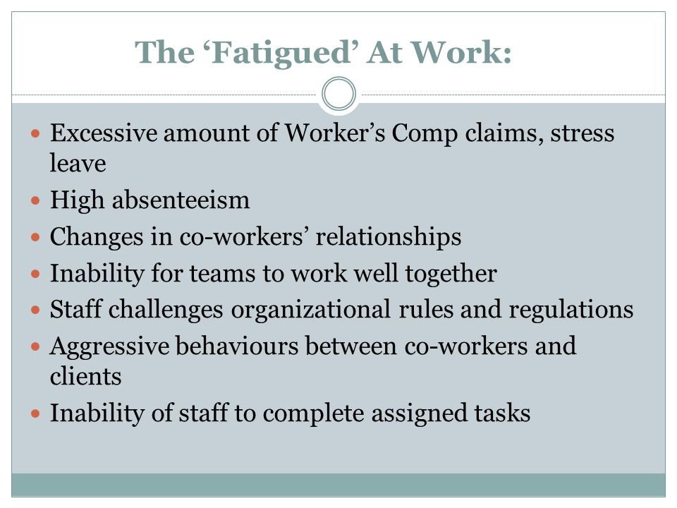 The 'Fatigued' At Work: