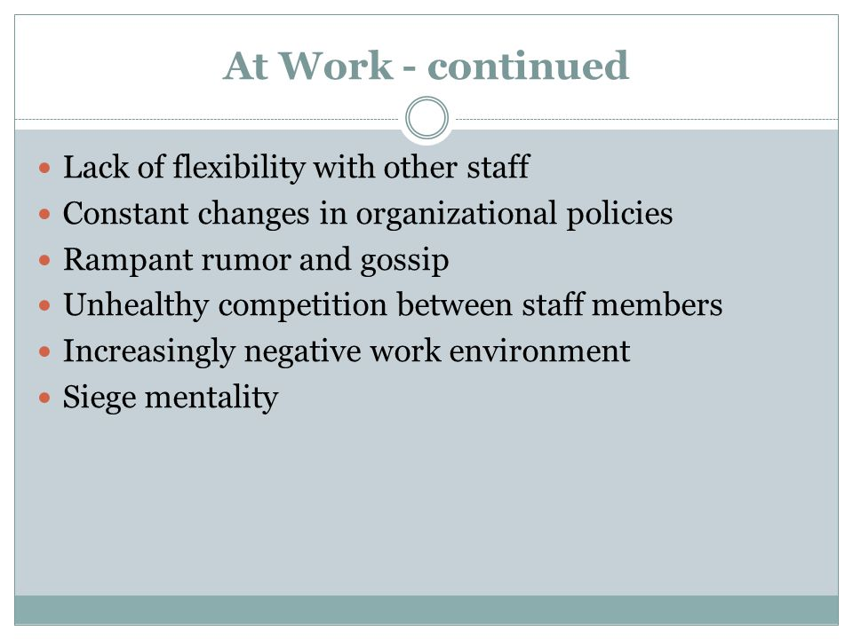 At Work - continued Lack of flexibility with other staff