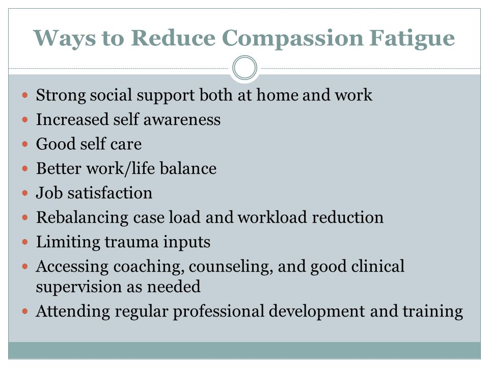 Ways to Reduce Compassion Fatigue