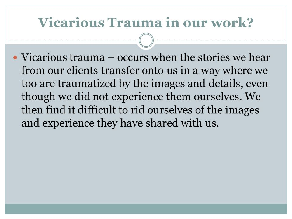 Vicarious Trauma in our work