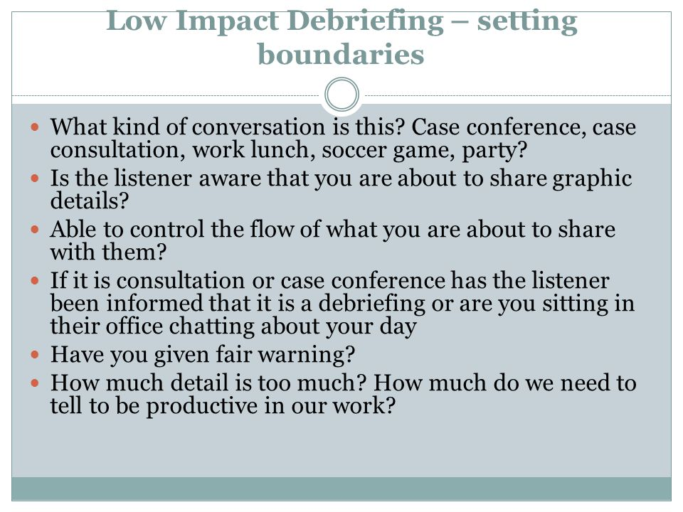 Low Impact Debriefing – setting boundaries