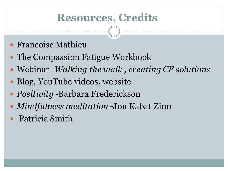 Resources, Credits Francoise Mathieu The Compassion Fatigue Workbook