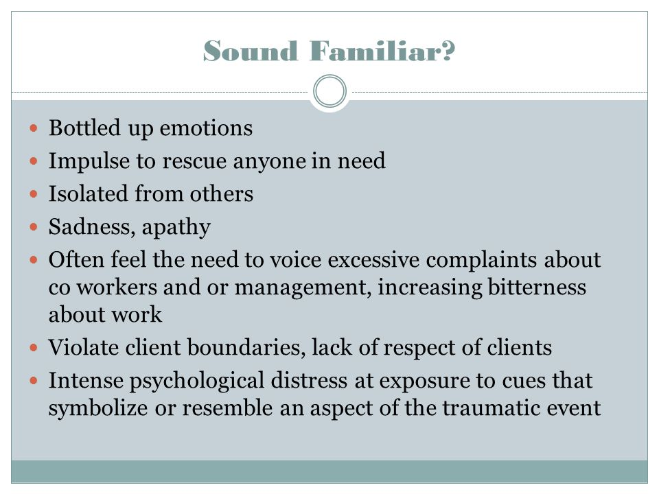 Sound Familiar Bottled up emotions Impulse to rescue anyone in need