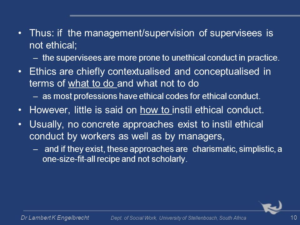 Thus: if the management/supervision of supervisees is not ethical;
