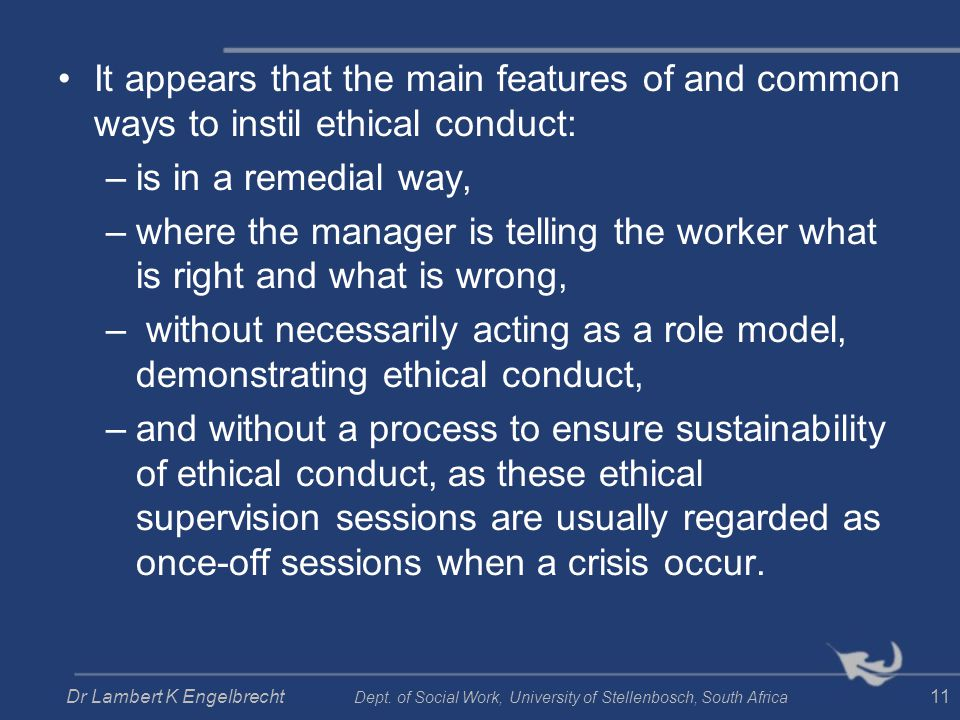 It appears that the main features of and common ways to instil ethical conduct: