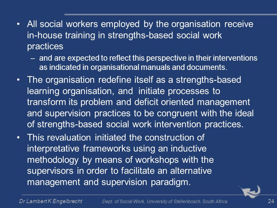 All social workers employed by the organisation receive in-house training in strengths-based social work practices