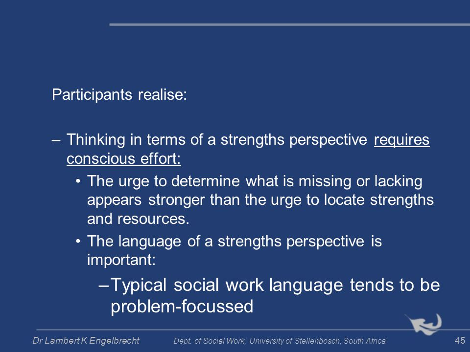 Typical social work language tends to be problem-focussed