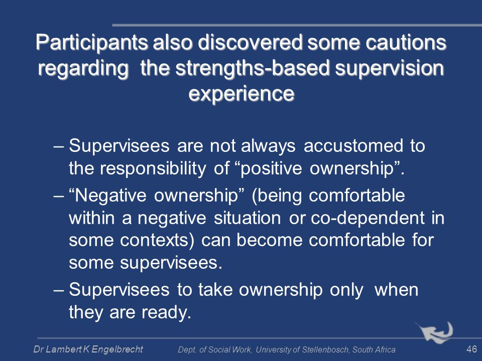Participants also discovered some cautions regarding the strengths-based supervision experience