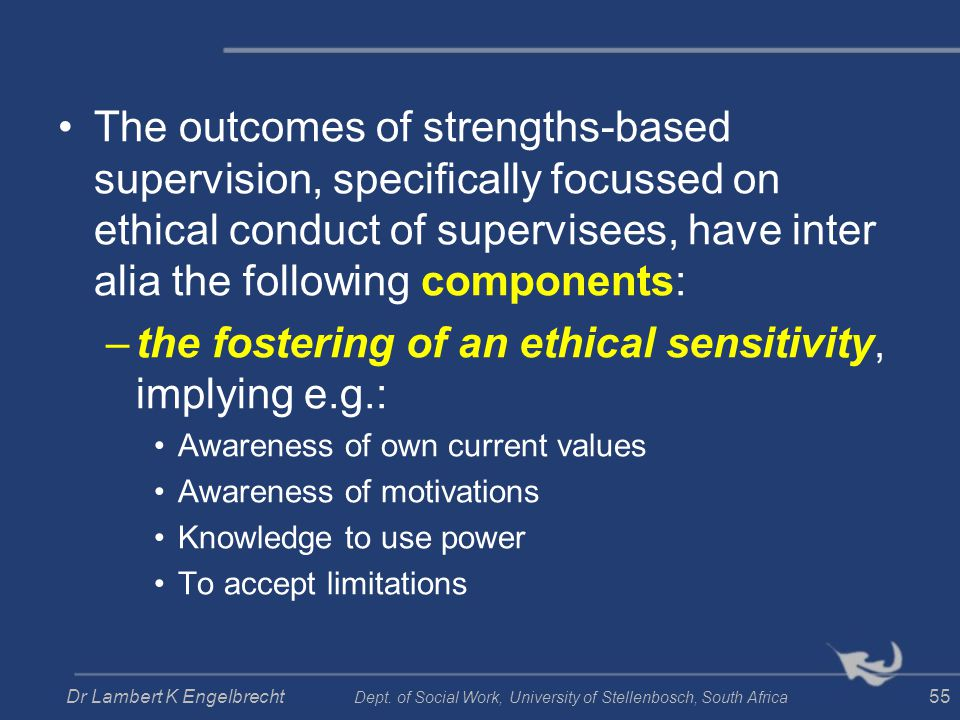 the fostering of an ethical sensitivity, implying e.g.: