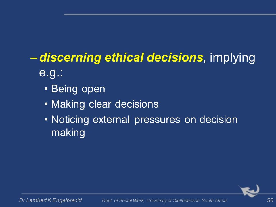 discerning ethical decisions, implying e.g.: