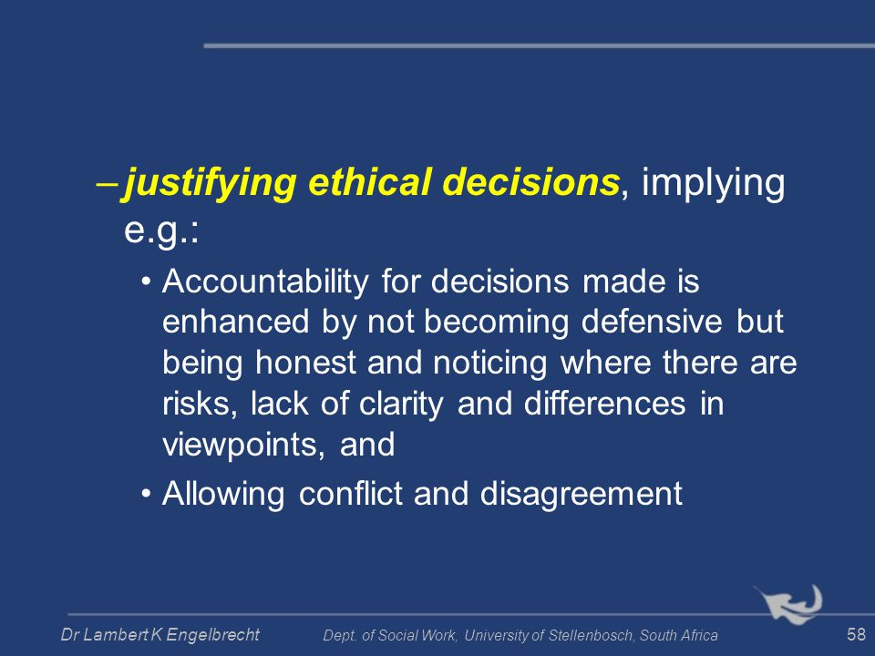 justifying ethical decisions, implying e.g.: