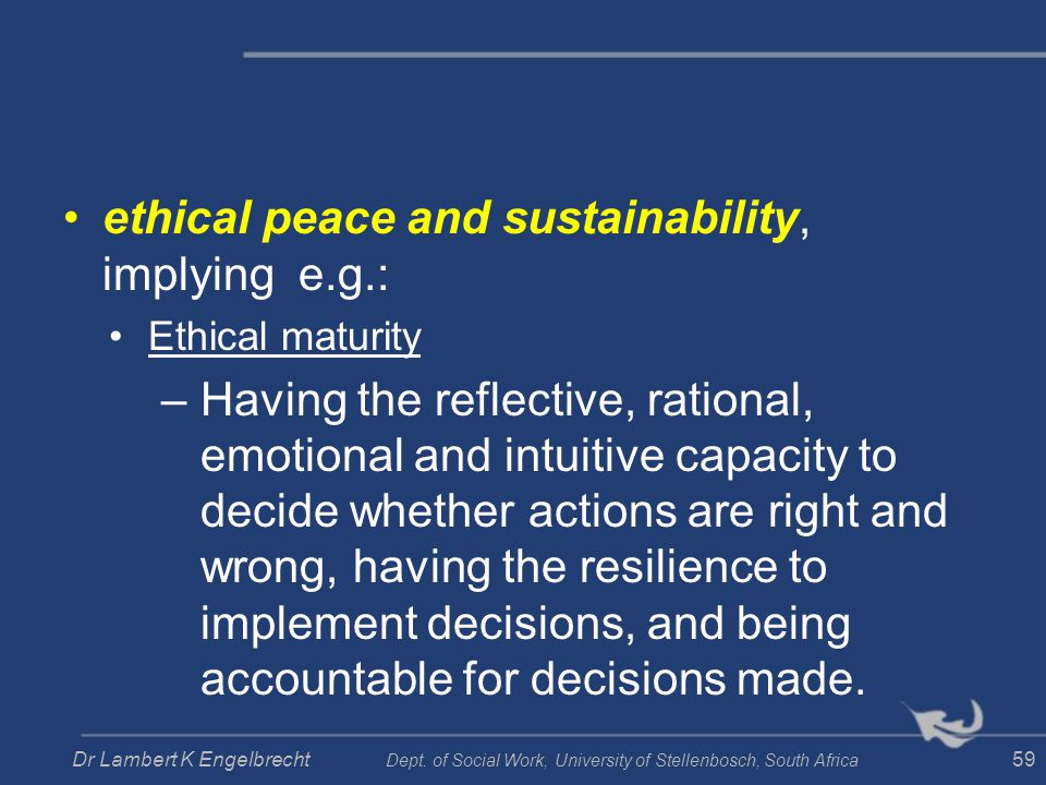 ethical peace and sustainability, implying e.g.: