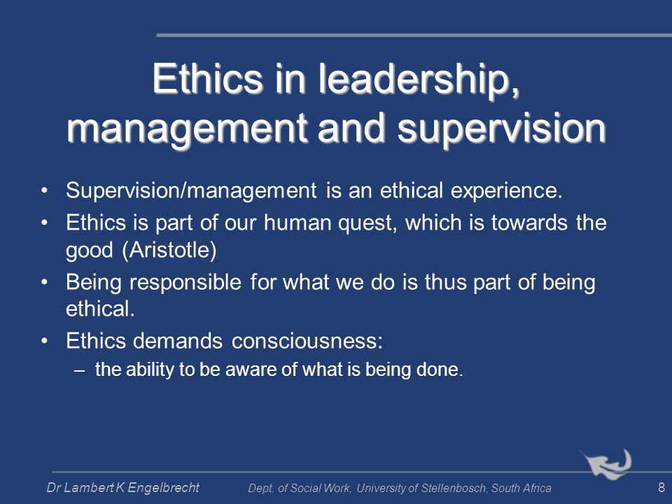 Ethics in leadership, management and supervision