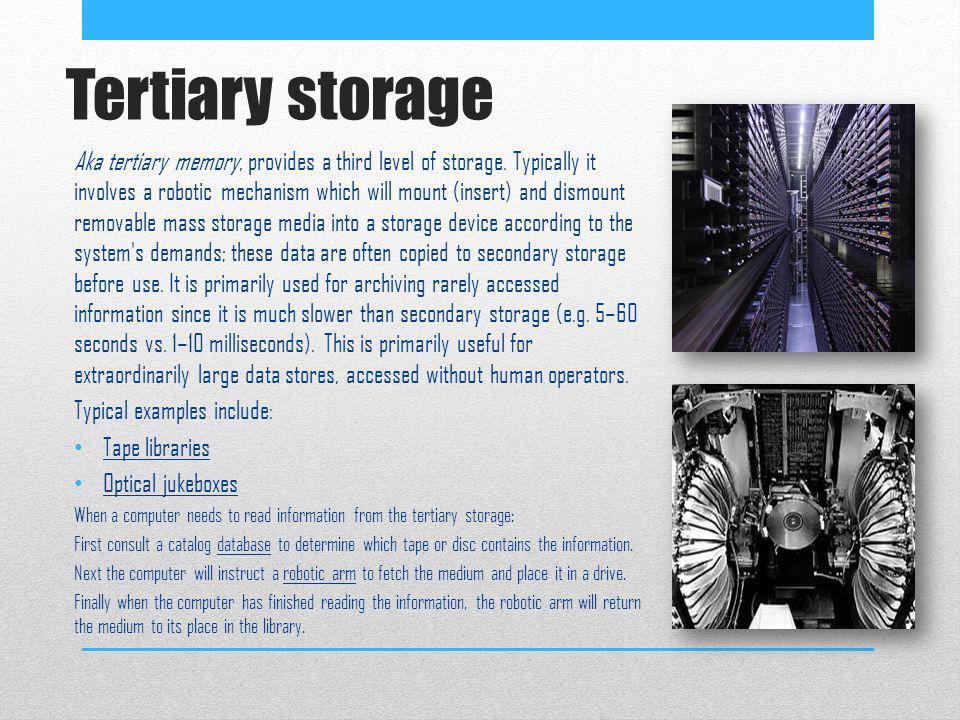 Tertiary storage