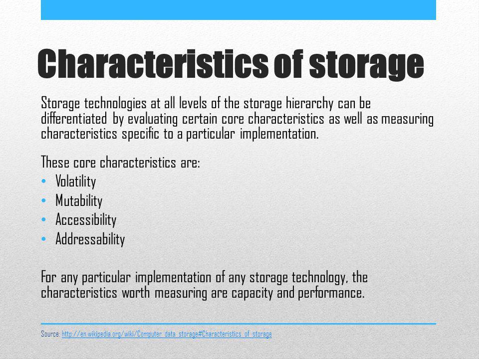 Characteristics of storage