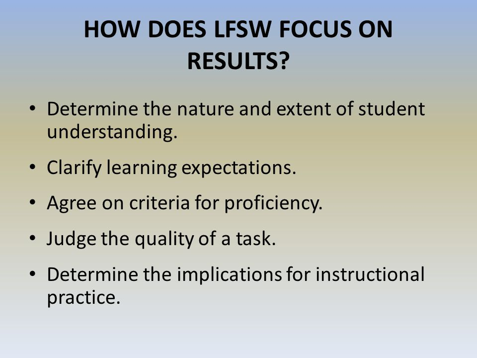 HOW DOES LFSW FOCUS ON RESULTS