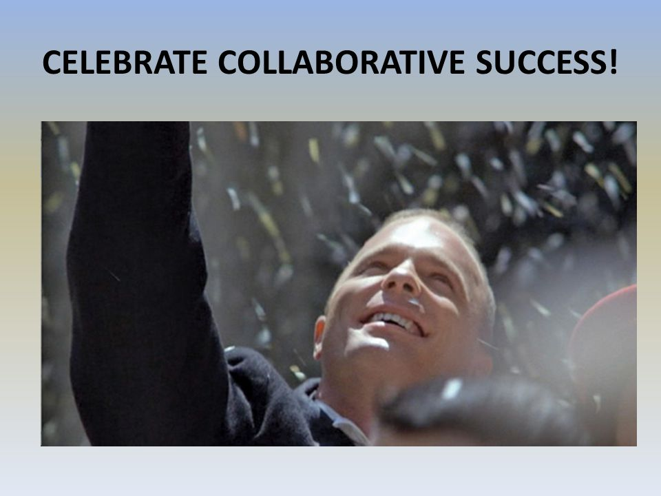 CELEBRATE COLLABORATIVE SUCCESS!