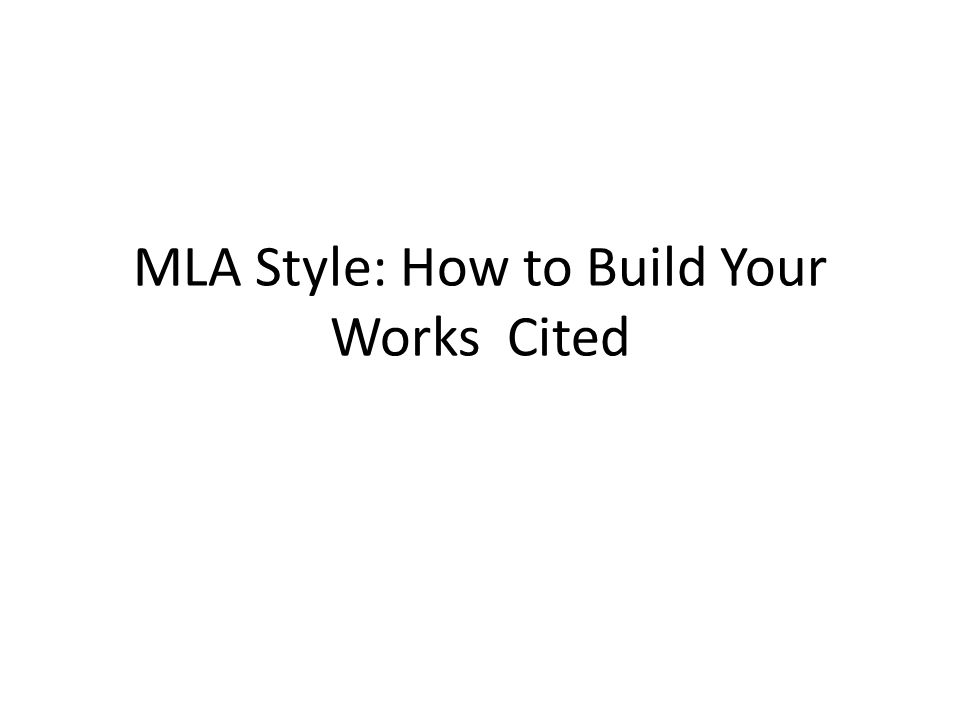 MLA Style: How to Build Your Works Cited