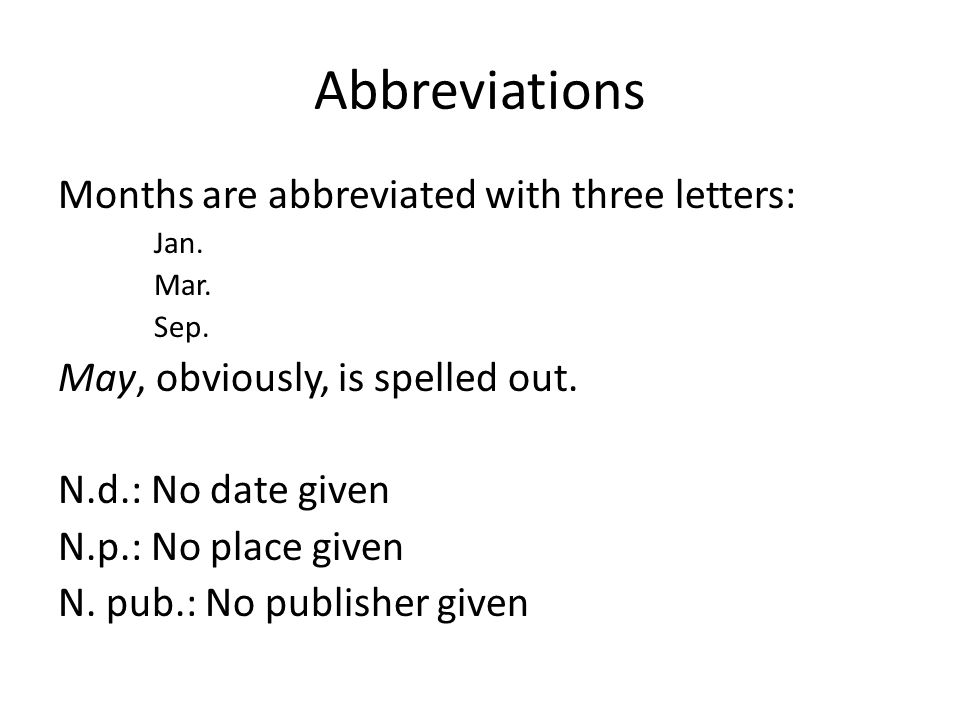 Abbreviations Months are abbreviated with three letters: