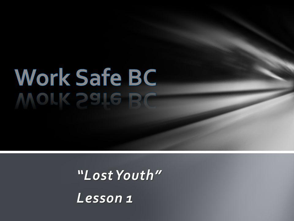 Work Safe BC Lost Youth Lesson 1