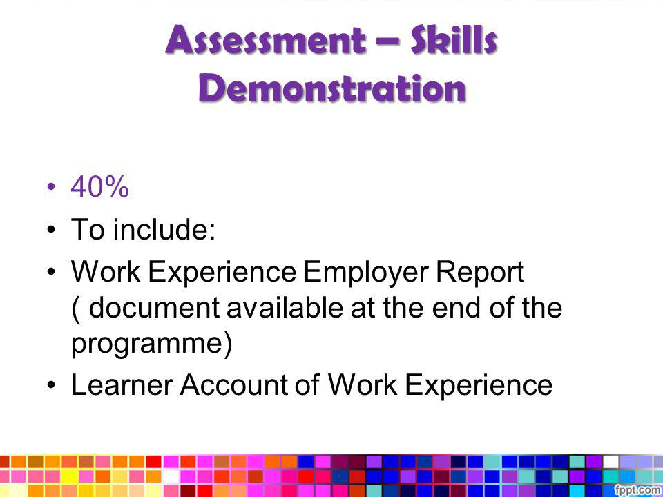 Assessment – Skills Demonstration
