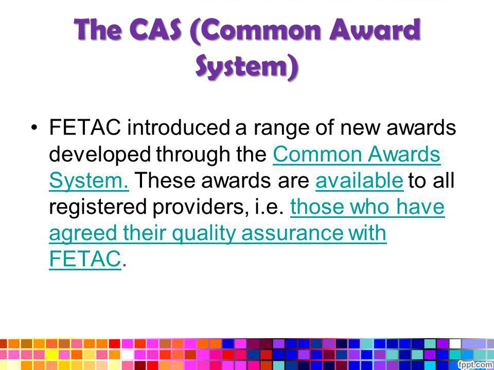 The CAS (Common Award System)