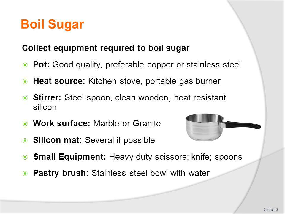 Boil Sugar Collect equipment required to boil sugar