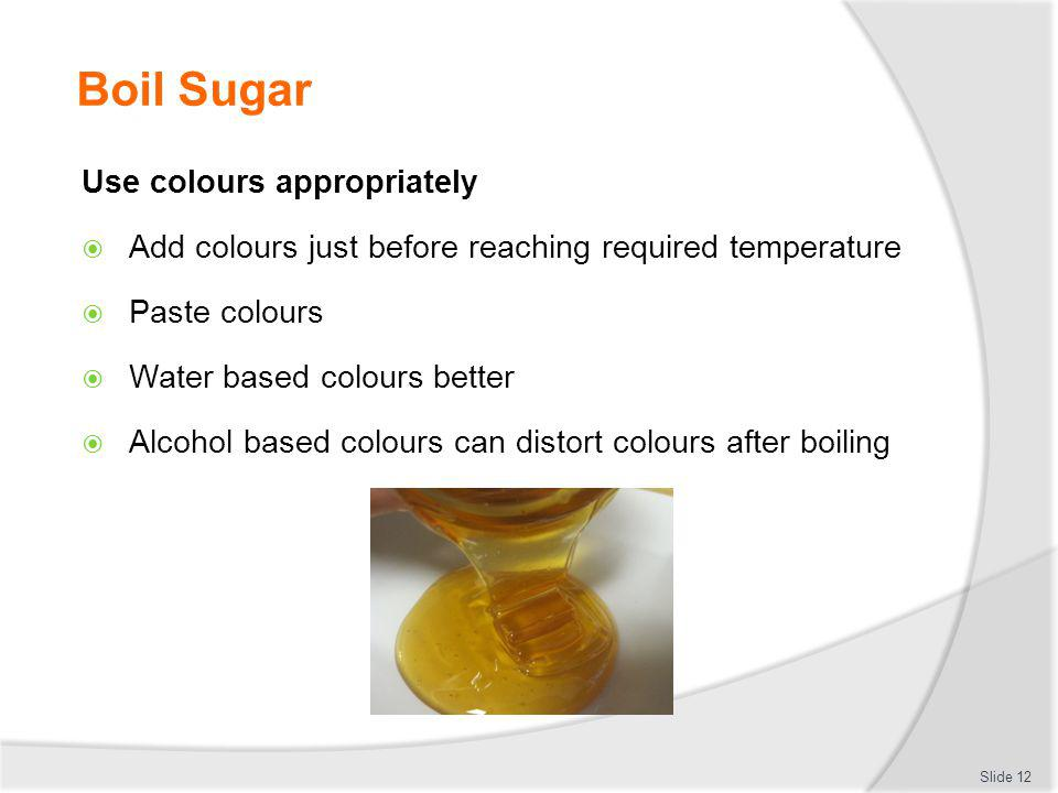 Boil Sugar Use colours appropriately