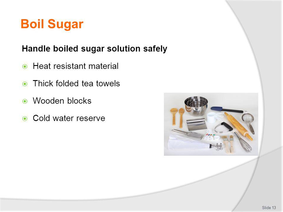 Boil Sugar Handle boiled sugar solution safely Heat resistant material