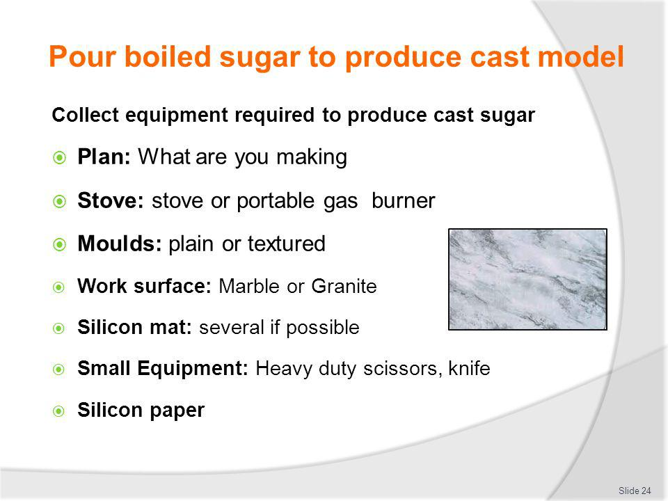 Pour boiled sugar to produce cast model