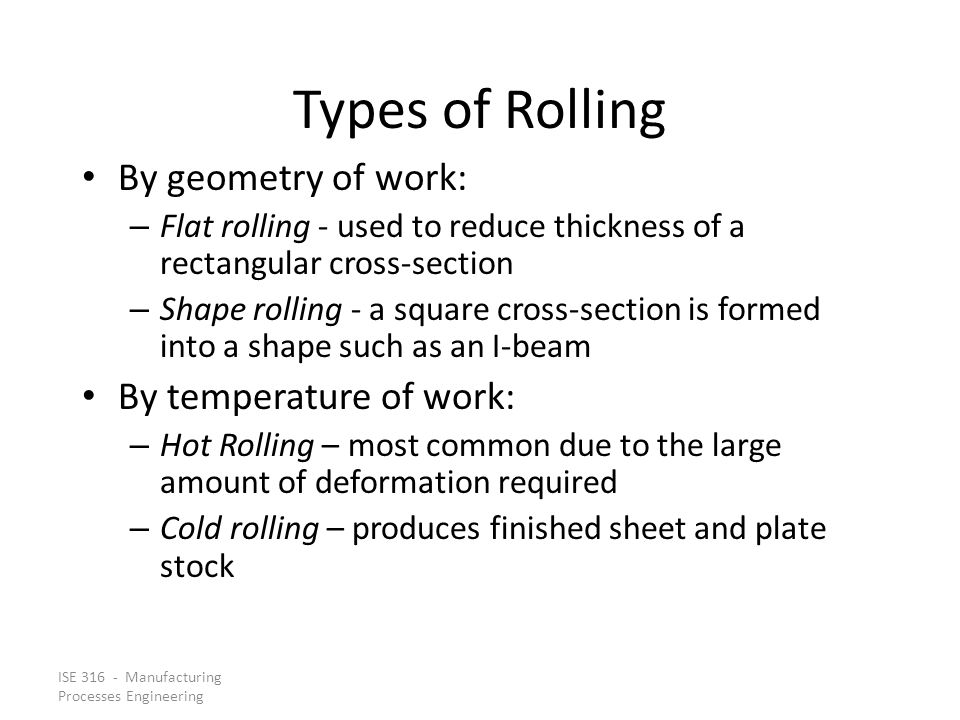 Types of Rolling By geometry of work: By temperature of work: