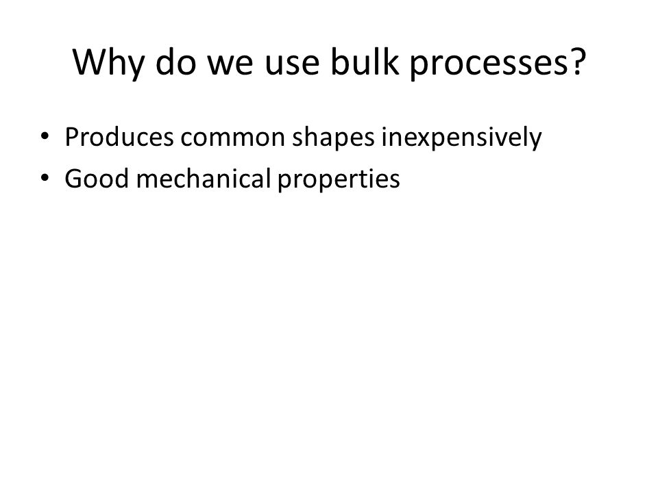 Why do we use bulk processes