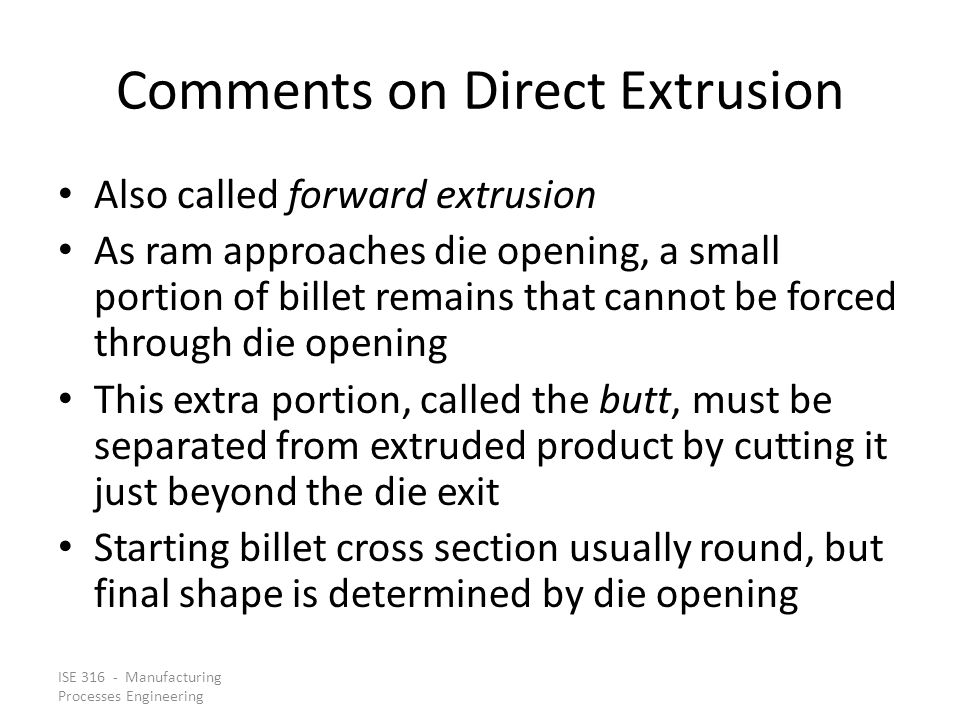 Comments on Direct Extrusion